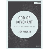 God of Covenant Bible Study Book: A Study of Genesis 12-50, by Jen Wilkin, Paperback