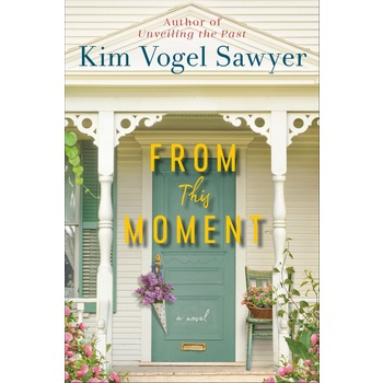 From This Moment: A Novel, by Kim Vogel Sawyer, Paperback