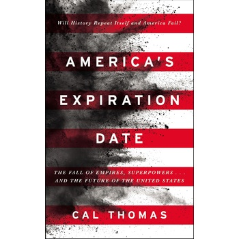America's Expiration Date, by Cal Thomas, Hardcover