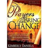 Prayers That Bring Change: Power-Filled Prayers That Give Hope, Heal Your Relationships; Bring Financial Freedom, and More!