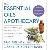 The Essential Oils Apothecary, by Eric Zielinski & Sabrina Ann Zielinski, Paperback