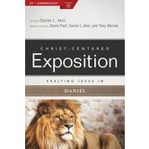Exalting Jesus in Daniel, Christ-Centered Exposition Commentary, by Dr. Daniel L. Akin, Paperback