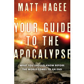 Your Guide to the Apocalypse: What You Should Know Before the World Comes to an End, by Matt Hagee