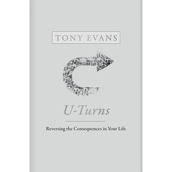 U-Turns: Reversing the Consequences in Your Life, by Tony Evans, Hardcover