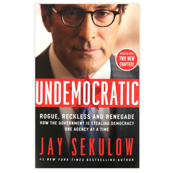 Undemocratic: Updated Edition, by Jay Sekulow