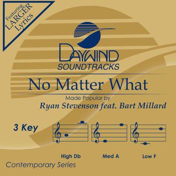 No Matter What, Accompaniment Track, As Made Popular by Ryan Stevenson feat. Bart Millard, CD