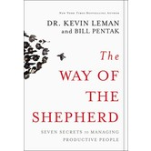 The Way Of The Shepherd, by Kevin Leman and William Pentak