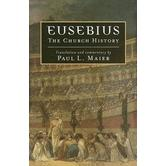 Eusebius: The Church History, by Paul L. Maier