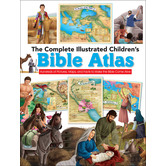 The Complete Illustrated Childrens Bible Atlas, by Harvest House, Hardcover