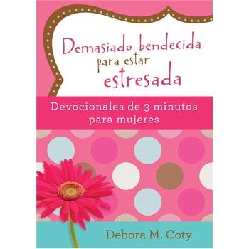 Demasiado Bendecida para Estar Estresada, by Debora M. Coty, Paperback