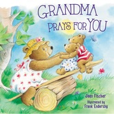 Grandma Prays for You, by Jean Fischer & Frank Endersby, Board Book