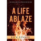 A Life Ablaze: Ten Simple Keys to Living on Fire for God, by Rick Renner, Paperback