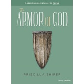 The Armor of God: 7-Session Bible Study for Teens, by Priscilla Shirer, Paperback