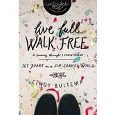 Live Full Walk Free Study Guide: Set Apart In A Sin-Soaked World, by Cindy Bultema