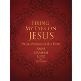 Fixing My Eyes On Jesus: Daily Moments in His Word, by Anne Graham Lotz, Imitation Leather