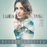 How Can It Be: Deluxe Edition, by Lauren Daigle, CD