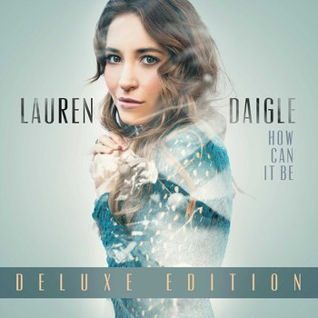 How Can It Be: Deluxe Edition, by Lauren Daigle, Vinyl Record