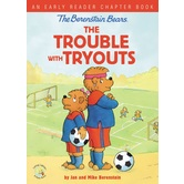 The Berenstain Bears, The Trouble with Tryouts, by Jan & Mike Berenstain, Paperback