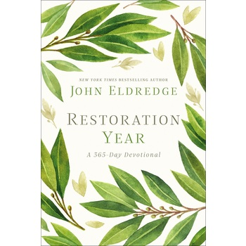 Restoration Year: A 365-Day Devotional, by John Eldredge, Hardcover