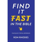 Find It Fast in the Bible: Your Quick Topical Reference, by Ron Rhodes