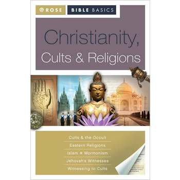 Christianity, Cults & Religions, by Rose Publishing