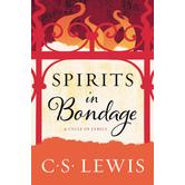 Spirits in Bondage: A Cycle of Lyrics, by C. S. Lewis