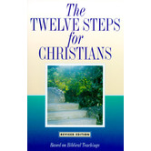 The Twelve Steps for Christians: Based on Biblical Teachings