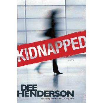 Kidnapped, by Dee Henderson