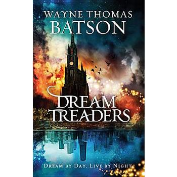 Dreamtreaders, The Dreamtreaders Series, Book 1, by Wayne Thomas Batson