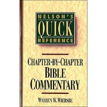 Nelson's Quick Reference Chapter-By-Chapter Bible Commentary, by Warren W. Wiersbe