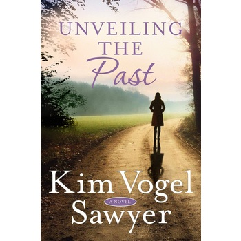 Unveiling the Past: A Novel, by Kim Vogel Sawyer, Paperback