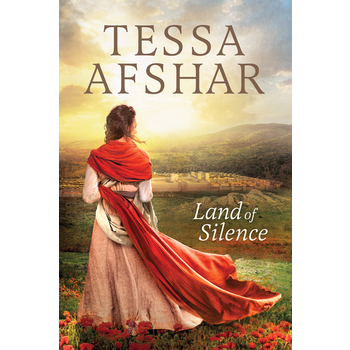 Land of Silence, by Tessa Afshar