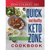 Quick and Healthy Keto Zone Cookbook, by Don Colbert, Hardcover