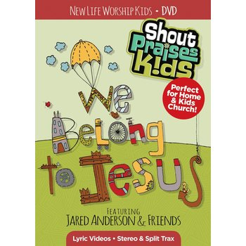 We Belong To Jesus, by Shout Praises Kids with Jared Anderson & Friends, DVD