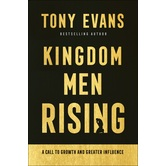 Kingdom Men Rising: A Call to Growth and Greater Influence, by Tony Evans, Hardcover