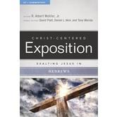 Exalting Jesus in Hebrews, Christ-Centered Exposition Commentary, by R. Albert Mohler, Jr.