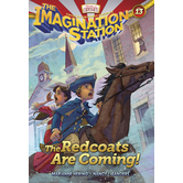 The Redcoats Are Coming, Adventures In Odyssey: Imagination Station, Book 13, by Marianne Hering