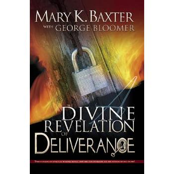 A Divine Revelation of Deliverance: Locking Up the Gates of Hell, by Mary K. Baxter & George Bloomer