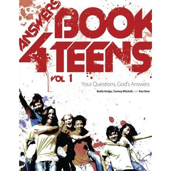 Answers Book for Teens: Volume 1, by Bodie Hodge, Tommy Mitchell, & Ken Ham, Paperback