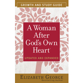 A Woman After God's Own Heart Growth and Study Guide, by Elizabeth George