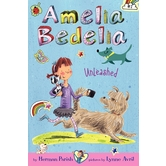 Amelia Bedelia Unleashed, Amelia Bedelia Chapter Book, Book 2 by Herman Parish & Lynne Avril