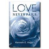 Love Never Fails, by Kenneth E. Hagin