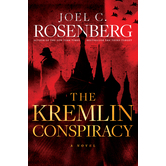 The Kremlin Conspiracy: A Novel, Marcus Ryker Series, Book 1, by Joel C. Rosenberg