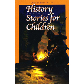 Christian Liberty Press, History Stories for Children, 3rd Ed, Paperback, 265 Pages, Grade 3
