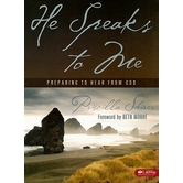 He Speaks to Me Bible Study Book: Preparing to Hear from God, by Priscilla Shirer, Paperback