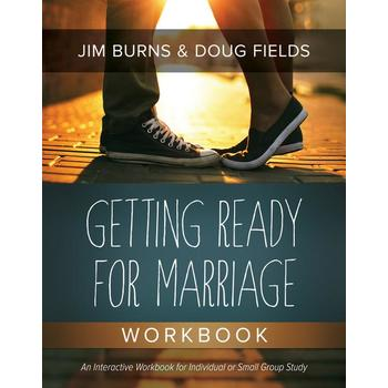 Getting Ready for Marriage Workbook, by Jim Burns and Doug Fields