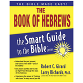 The Book of Hebrews, The Smart Guide to the Bible Series, by Larry Richards