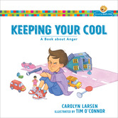 Keeping Your Cool: A Book about Anger, Growing God's Kids Series, by Carolyn Larsen, Paperback