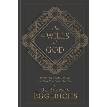 The 4 Wills of God: The Way He Directs Our Steps & Frees Us to Direct Our Own, by Emerson Eggerichs