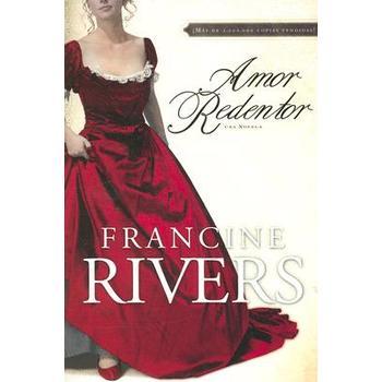 Amor Redentor: Una Novela/Redeeming Love